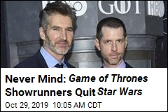 Never Mind: Game of Thrones Showrunners Quit Star Wars