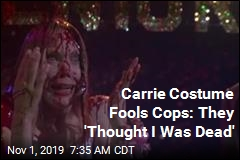 Carrie Costume Fools Cops: They 'Thought I Was Dead'