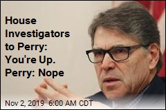 Rick Perry 'Will Not Partake' in Impeachment Inquiry