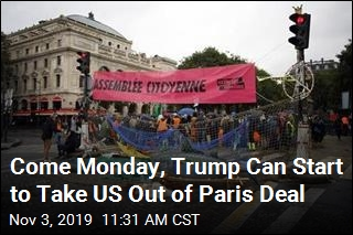 Come Monday, Trump Can Start to Take US Out of Paris Deal