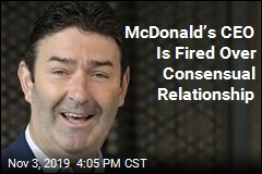 McDonald's CEO Is Fired Over Consensual Relationship