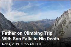 Father on Climbing Trip With Son Falls to His Death