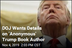 DOJ Wants Details on Book About Trump by 'Anonymous'