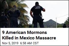 9 US Mormons Killed in Mexico