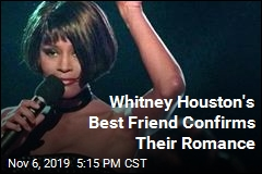 Whitney Houston's Best Friend: Yes, We Were Lovers