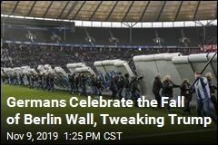 Germans Celebrate the Fall of Berlin Wall, Tweaking Trump