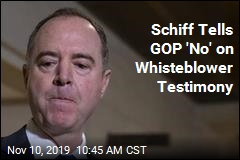 Whistleblower Doesn't Need to Testify, Schiff Tells GOP