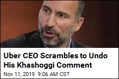 Uber CEO Says His Khashoggi Comment Was Made in Error