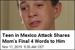 Teen in Mexico Attack Shares Mom's Last Words