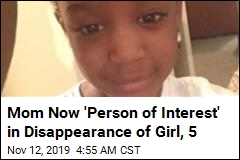 Mom Now 'Person of Interest' in Disappearance of Girl, 5