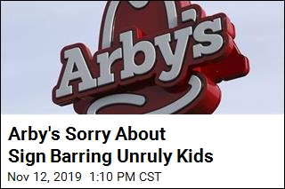 Arby's Apologizes for Sign Barring Unruly Kids