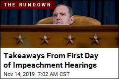 Key Takeaways From Day 1 of Impeachment Hearings