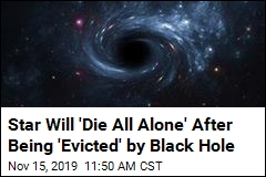 Star Will 'Die All Alone' After Being 'Evicted' by Black Hole
