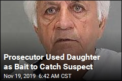 Prosecutor Used Daughter as Bait to Catch Suspect