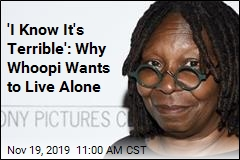 Why Whoopi Doesn't Want Another Human in Her House