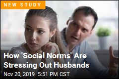How 'Social Norms' Are Stressing Out Husbands