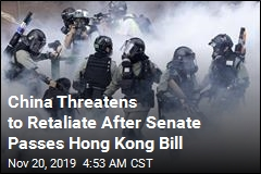 China Threatens to Retaliate After Senate Passes Hong Kong Bill