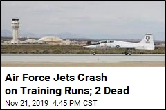 Air Force Jets Crash on Training Runs; 2 Dead