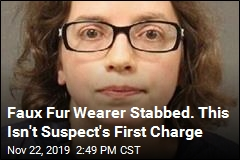 Faux Fur Wearer Stabbed. This Isn't Suspect's First Charge