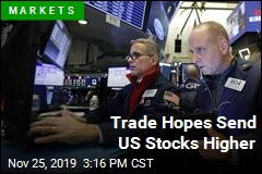 Trade Hopes Send US Stocks Higher