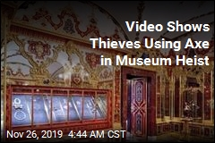 Video Shows Thieves Using Axe in Museum Heist