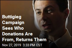Buttigieg Campaign Sees Who Donations Are From, Returns Them