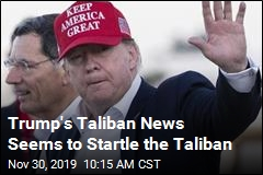Trump's Taliban News Seems to Surprise the Taliban