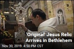 'Original' Jesus Relic Arrives in Bethlehem