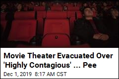 Movie Theater Evacuated Over 'Highly Contagious' ... Pee
