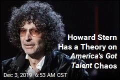 Howard Stern Has a Theory on America's Got Talent Chaos