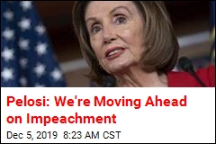 Pelosi: House Will Draft Articles of Impeachment