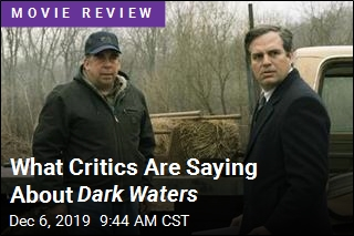 What Critics Are Saying About Dark Waters