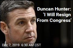 Duncan Hunter: 'I Will Resign From Congress'