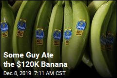 Some Guy Ate the $120K Banana