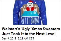 Walmart's 'Ugly' Xmas Sweaters Just Took It to the Next Level