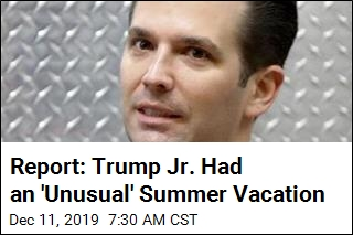 Report: Trump Jr. Had an 'Unusual' Summer Vacation