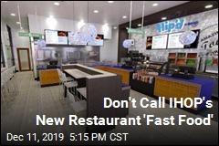 Don't Call IHOP's New Restaurant 'Fast Food'