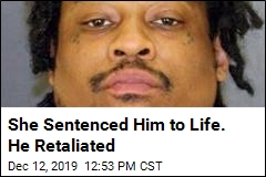 She Sentenced Him to Life. He Retaliated