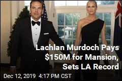 Lachlan Murdoch Pays $150M for Mansion, Sets LA Record