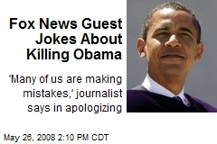 Fox News Guest Jokes About Killing Obama