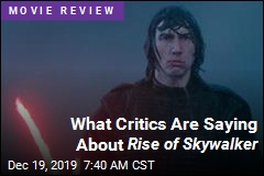 What Critics Are Saying About Rise of Skywalker