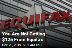 You Are Not Getting $125 From Equifax