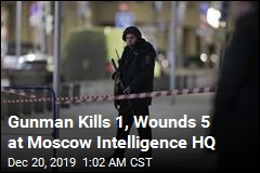 Gunman Kills 1, Wounds 5 at Moscow Intelligence HQ