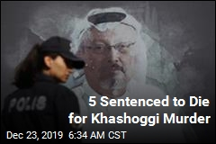 5 Sentenced to Die for Khashoggi Murder