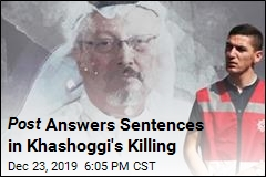 Sentences in Khashoggi's death Leave Post Unsatisfied