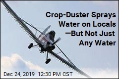 Crop-Duster Sprays Water on Locals —But Not Just Any Water