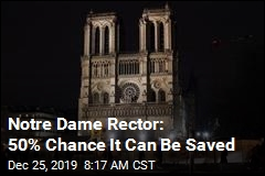 Notre Dame Rector: 50% Chance It Can Be Saved