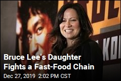 Bruce Lee's Daughter Fights a Fast-Food Chain