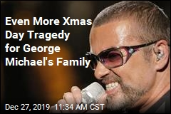 Even More Xmas Day Tragedy for George Michael's Family