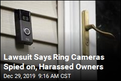 Lawsuit Says Ring Cameras Spied on, Harassed Owners